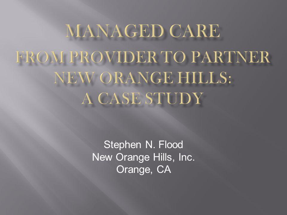 Stephen N. Flood New Orange Hills, Inc. Orange, CA