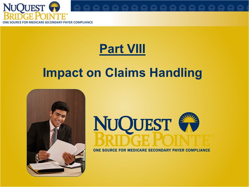 Part VIII Impact on Claims Handling 28