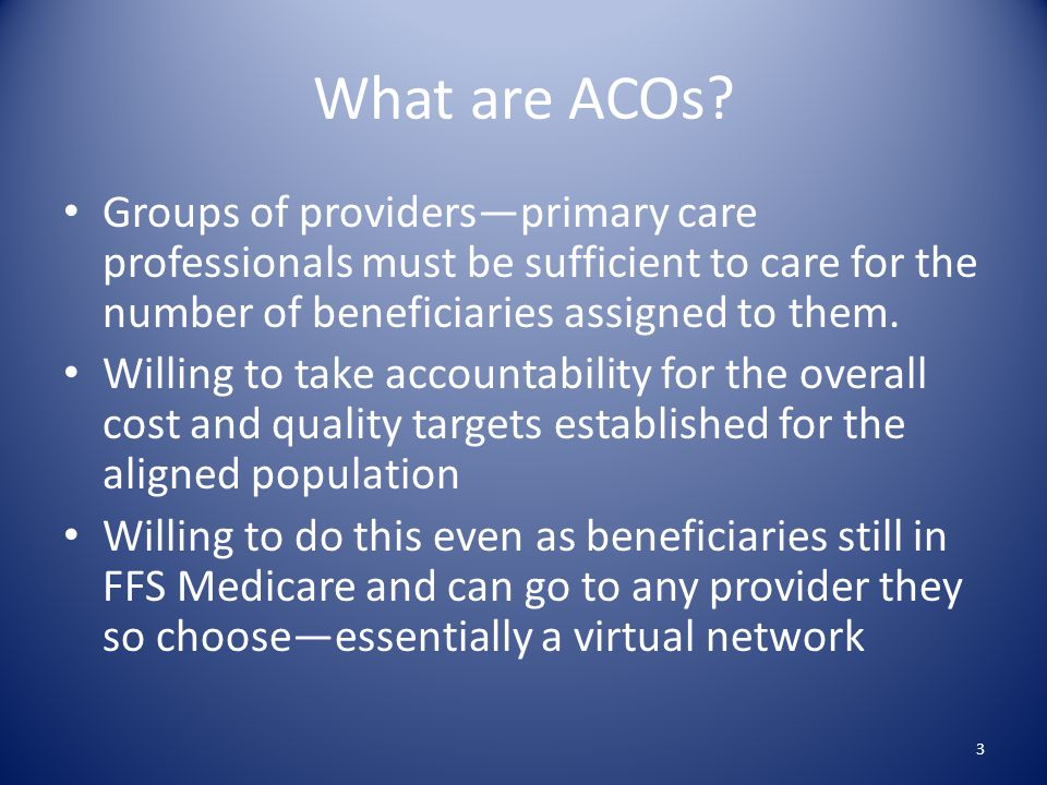 What are ACOs.