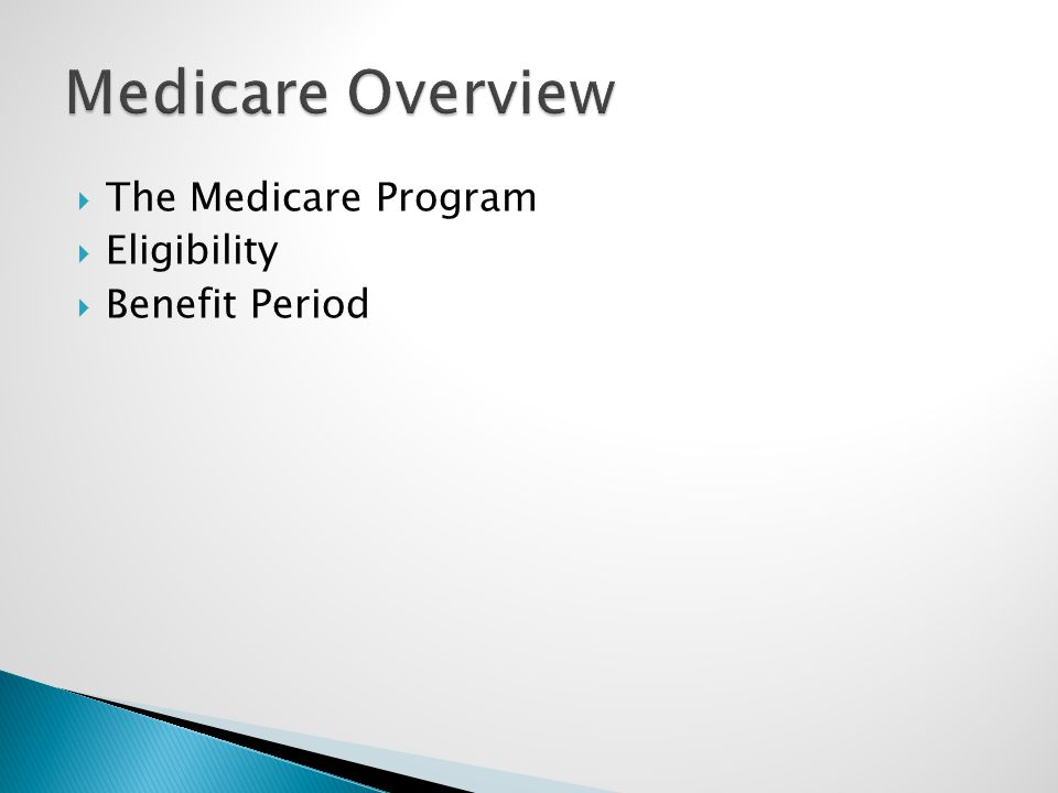  The Medicare Program  Eligibility  Benefit Period