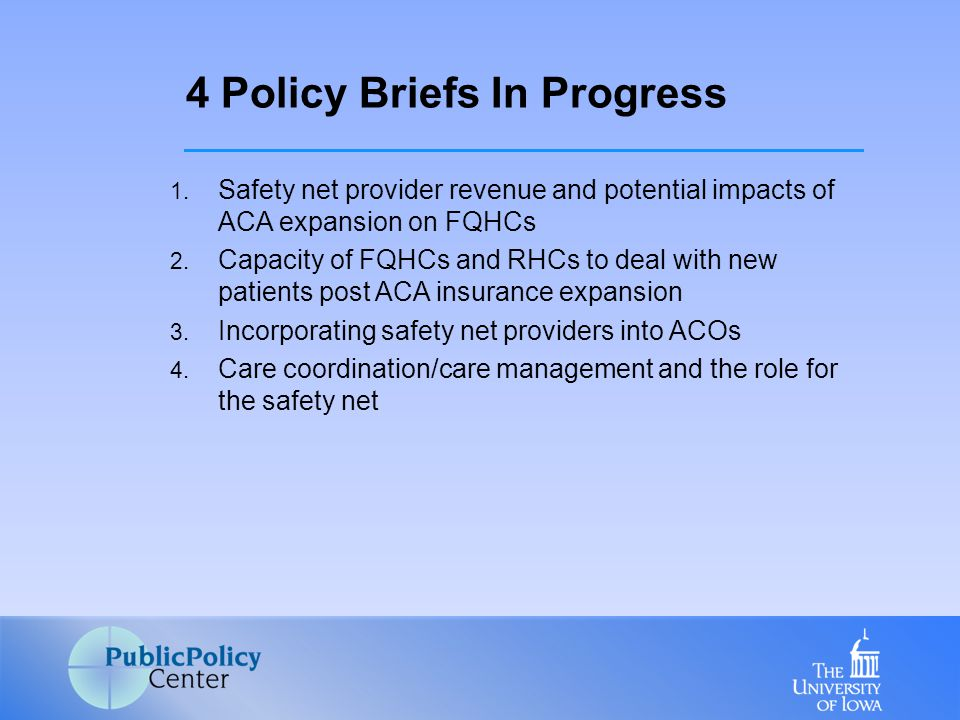 1. Safety net provider revenue and potential impacts of ACA expansion on FQHCs 2.