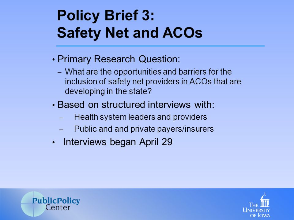 Primary Research Question: – What are the opportunities and barriers for the inclusion of safety net providers in ACOs that are developing in the stat