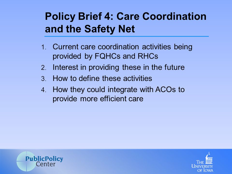 1. Current care coordination activities being provided by FQHCs and RHCs 2.