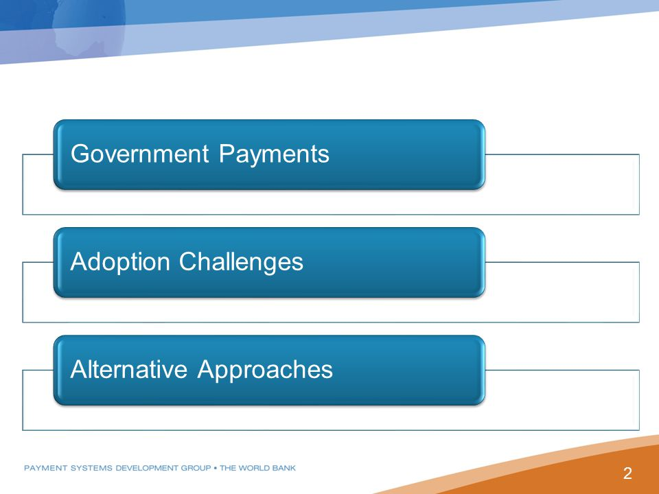Government PaymentsAdoption ChallengesAlternative Approaches 2