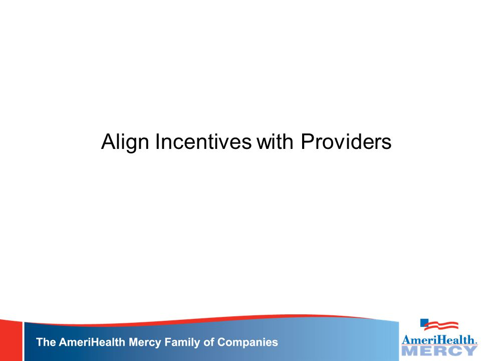 Align Incentives with Providers