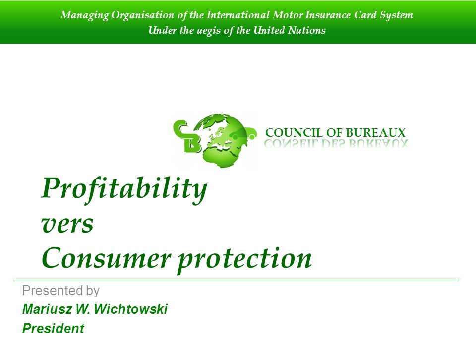 Profitability vers Consumer protection Presented by Mariusz W.