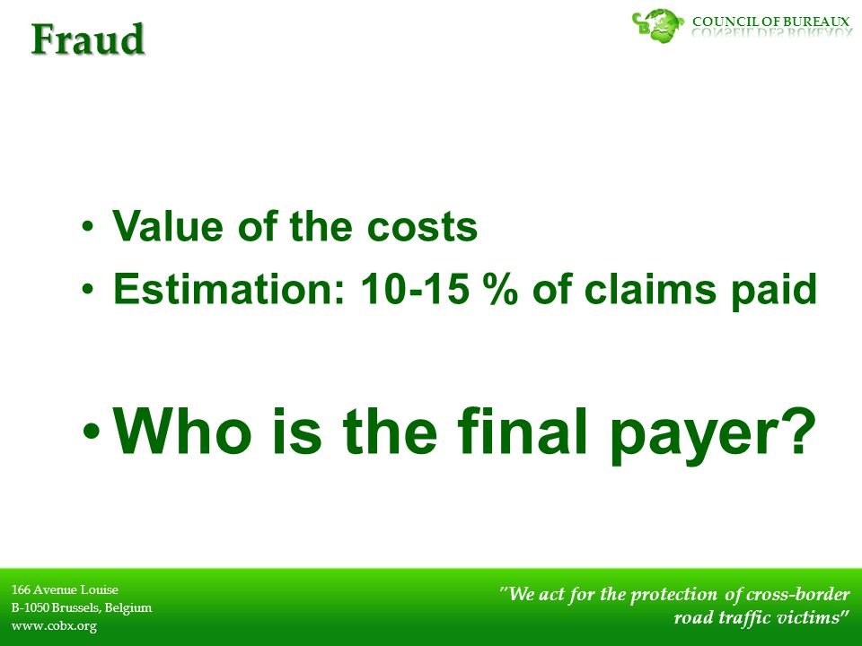 Value of the costs Estimation: 10-15 % of claims paid Who is the final payer.