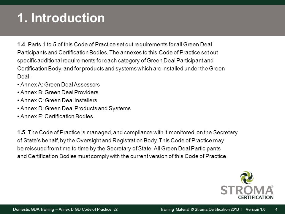 Domestic GDA Training – Annex B GD Code of Practice v24Training Material © Stroma Certification 2013 | Version 1.0 1.