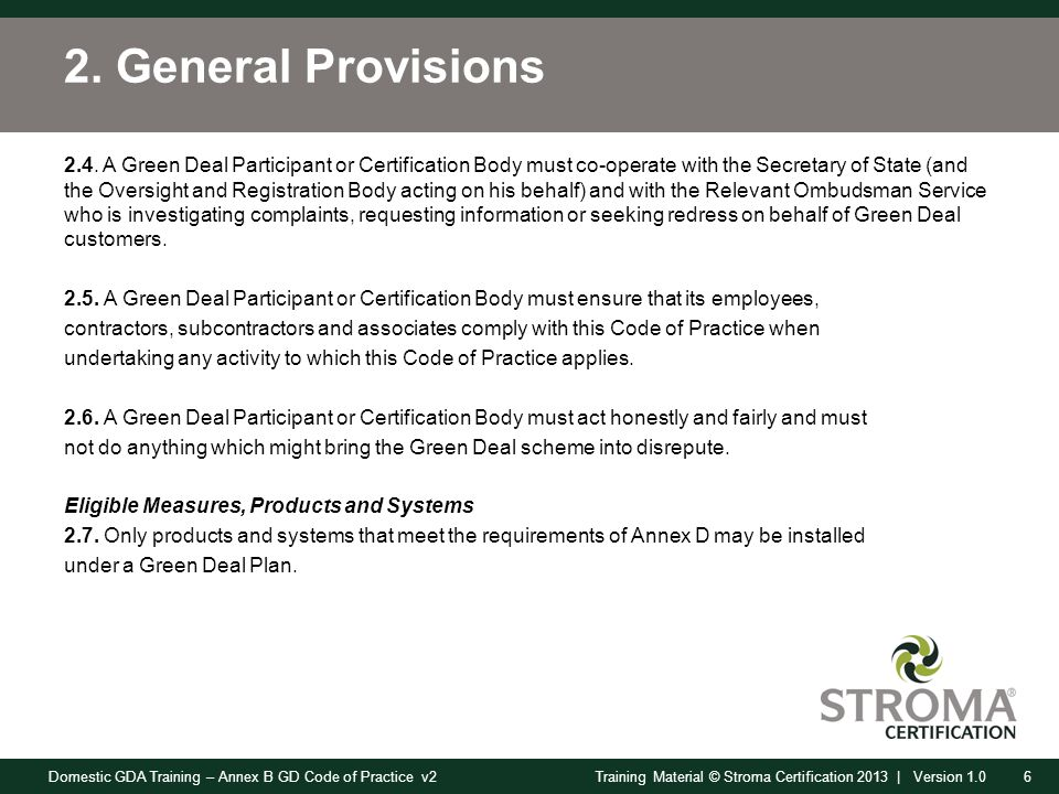 Domestic GDA Training – Annex B GD Code of Practice v26Training Material © Stroma Certification 2013 | Version 1.0 2.