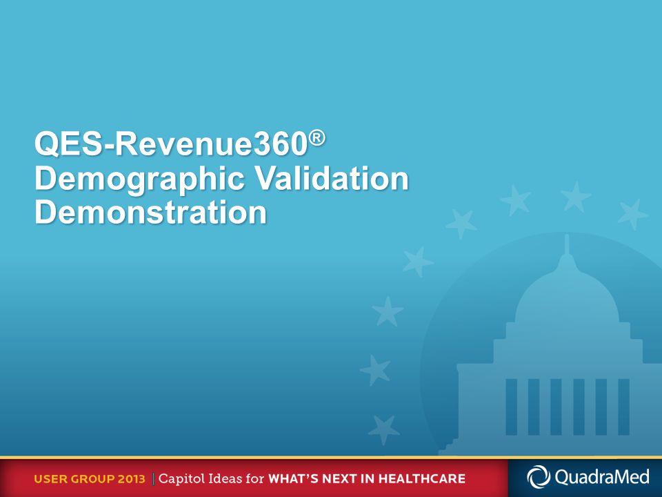 QES-Revenue360 ® Demographic Validation Demonstration