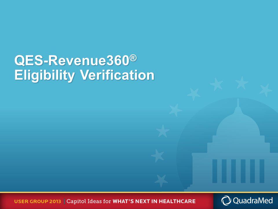 QES-Revenue360 ® Eligibility Verification