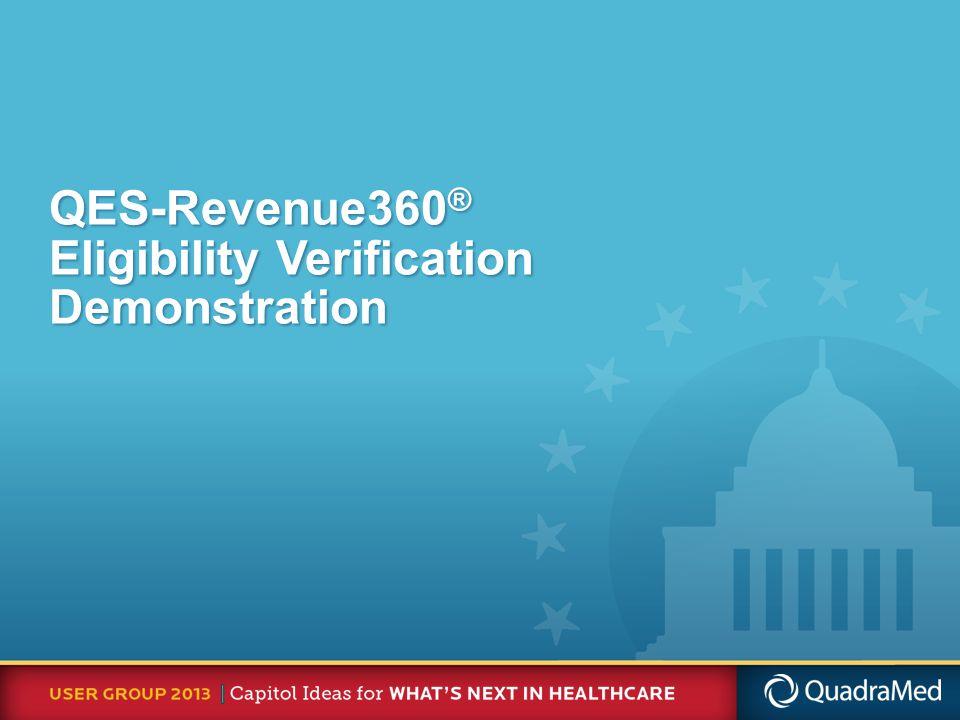 QES-Revenue360 ® Eligibility Verification Demonstration