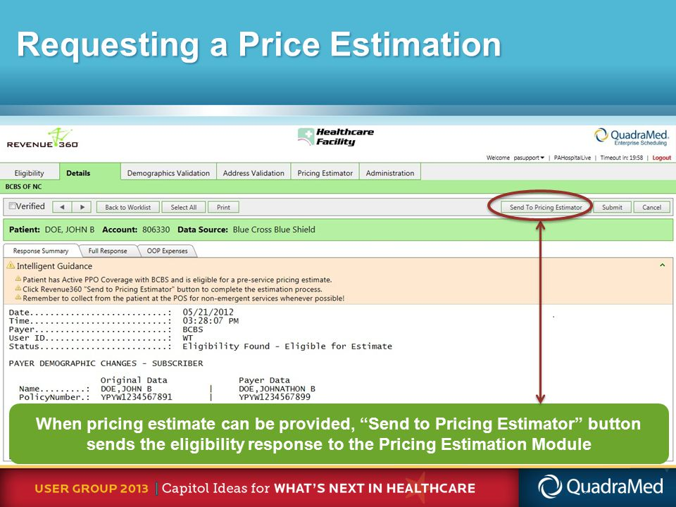33 When pricing estimate can be provided, Send to Pricing Estimator button sends the eligibility response to the Pricing Estimation Module Requesting a Price Estimation