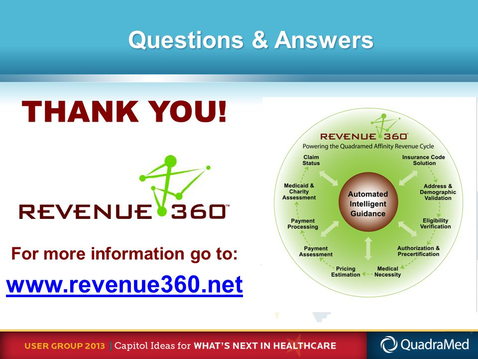 Questions & Answers THANK YOU! For more information go to: www.revenue360.net
