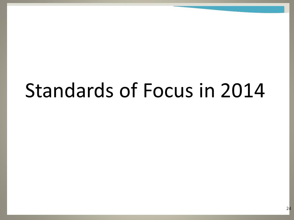 Standards of Focus in 2014 24