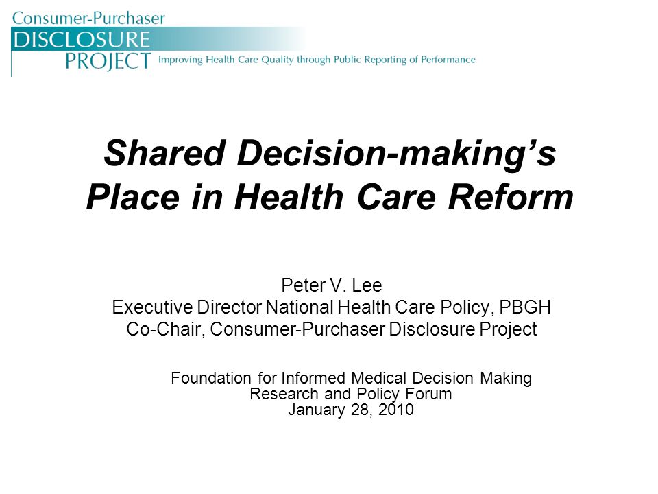 Shared Decision-making's Place in Health Care Reform Peter V.