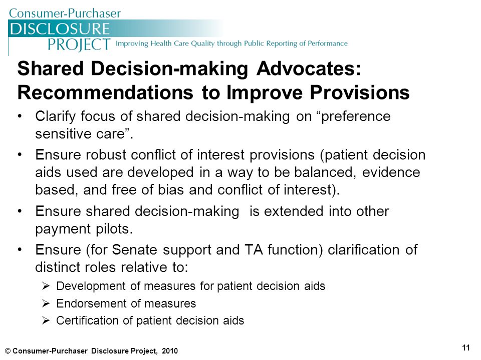 Shared Decision-making Advocates: Recommendations to Improve Provisions Clarify focus of shared decision-making on preference sensitive care .
