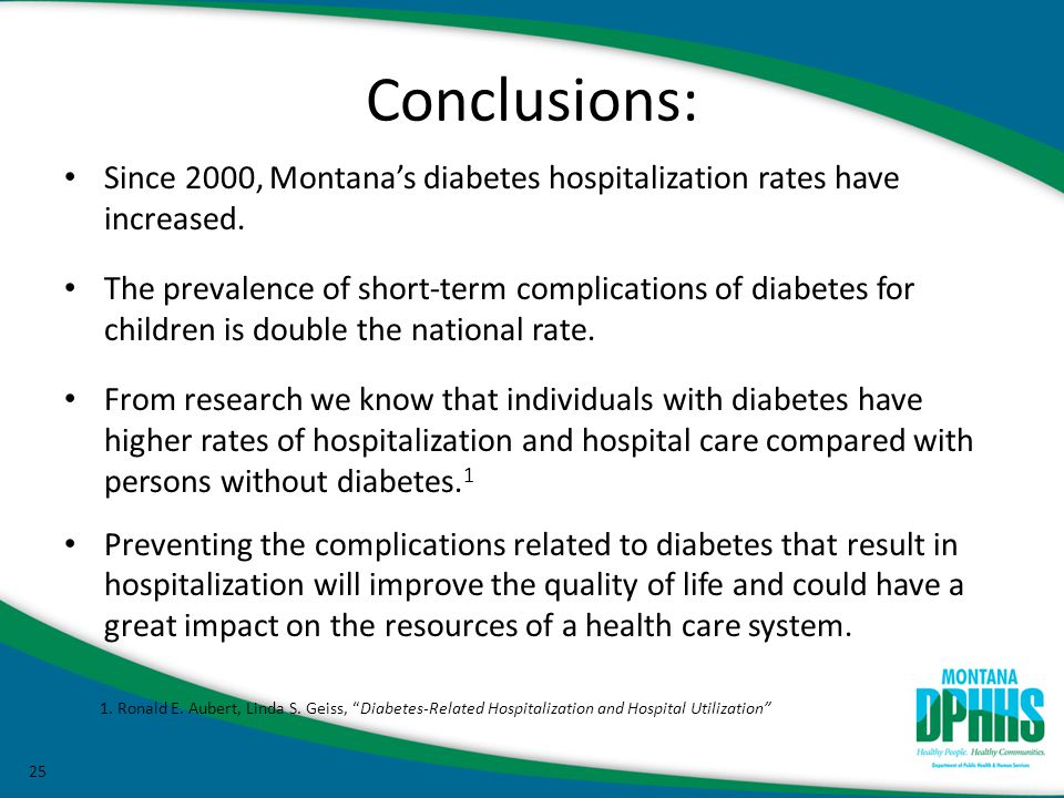 25 Conclusions: Since 2000, Montana's diabetes hospitalization rates have increased.
