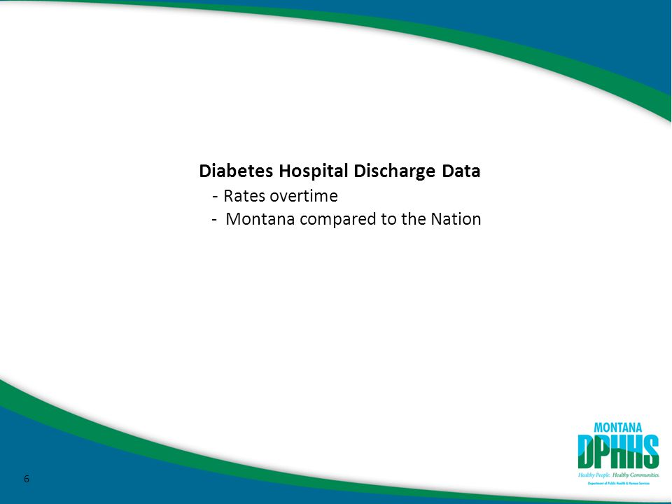 6 Diabetes Hospital Discharge Data - Rates overtime - Montana compared to the Nation