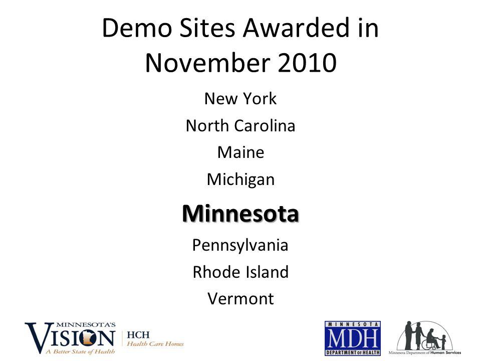 Demo Sites Awarded in November 2010 New York North Carolina Maine MichiganMinnesota Pennsylvania Rhode Island Vermont