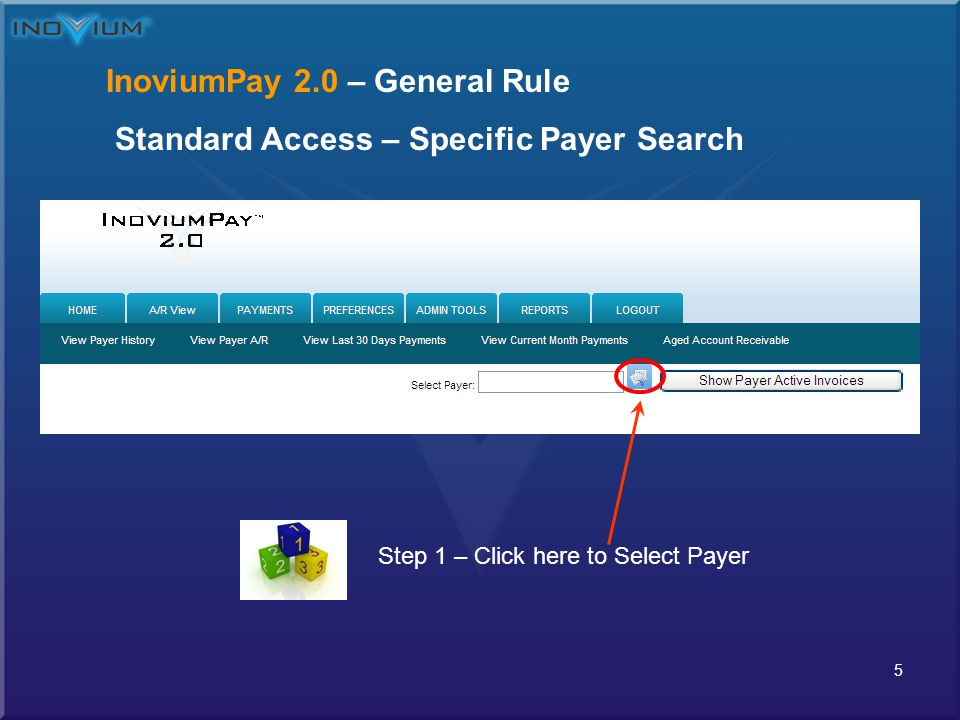 6 InoviumPay 2.0 – General Rule - Specific Payer Search Step 2- Enter data in any or all the fields, or view all payers If the payer is not in the database then you must manually enter the payer' data