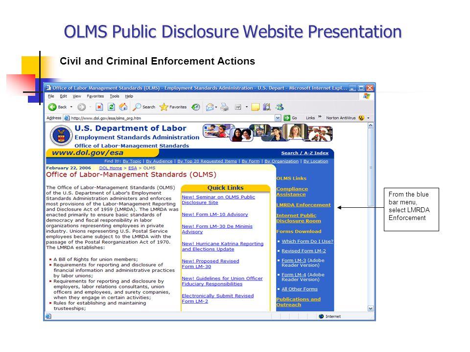 OLMS Public Disclosure Website Presentation Civil and Criminal Enforcement Actions From the blue bar menu, select LMRDA Enforcement