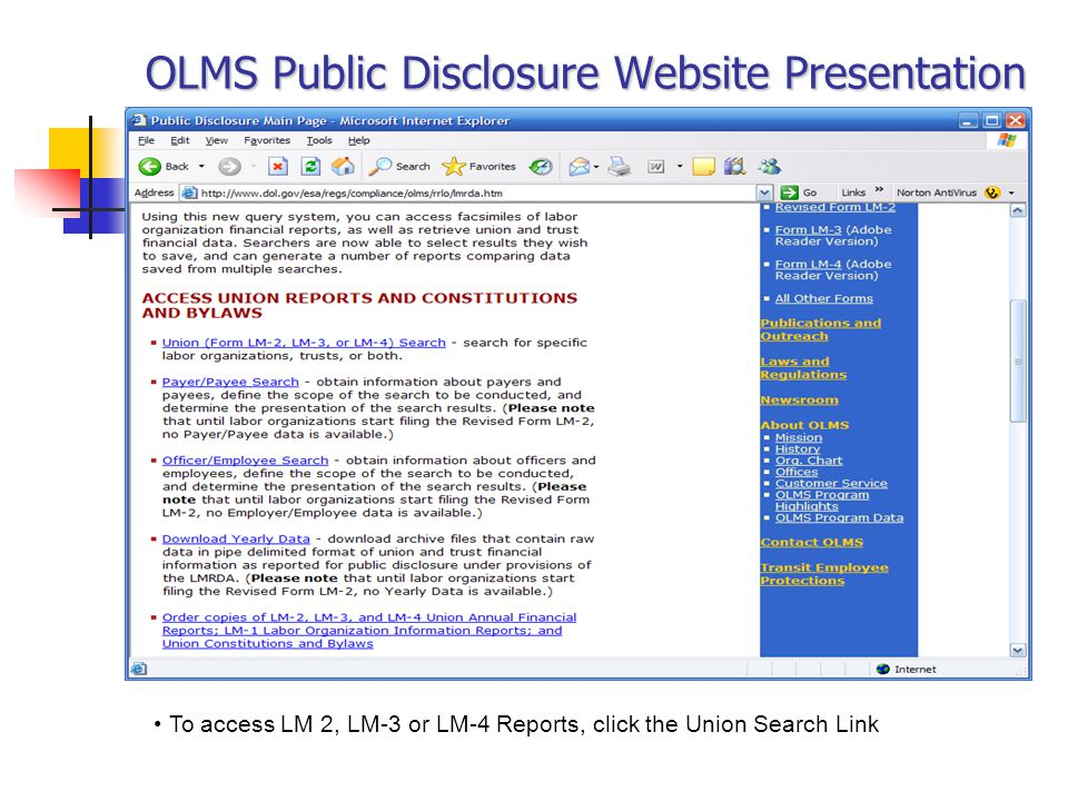 OLMS Public Disclosure Website Presentation To access LM 2, LM-3 or LM-4 Reports, click the Union Search Link