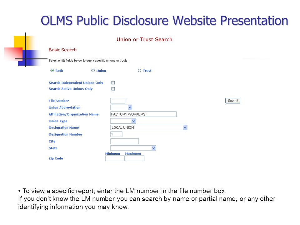 OLMS Public Disclosure Website Presentation To view a specific report, enter the LM number in the file number box.