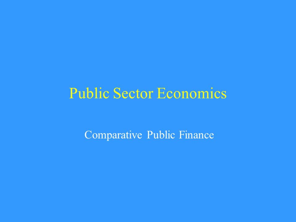 Public Sector Economics Comparative Public Finance