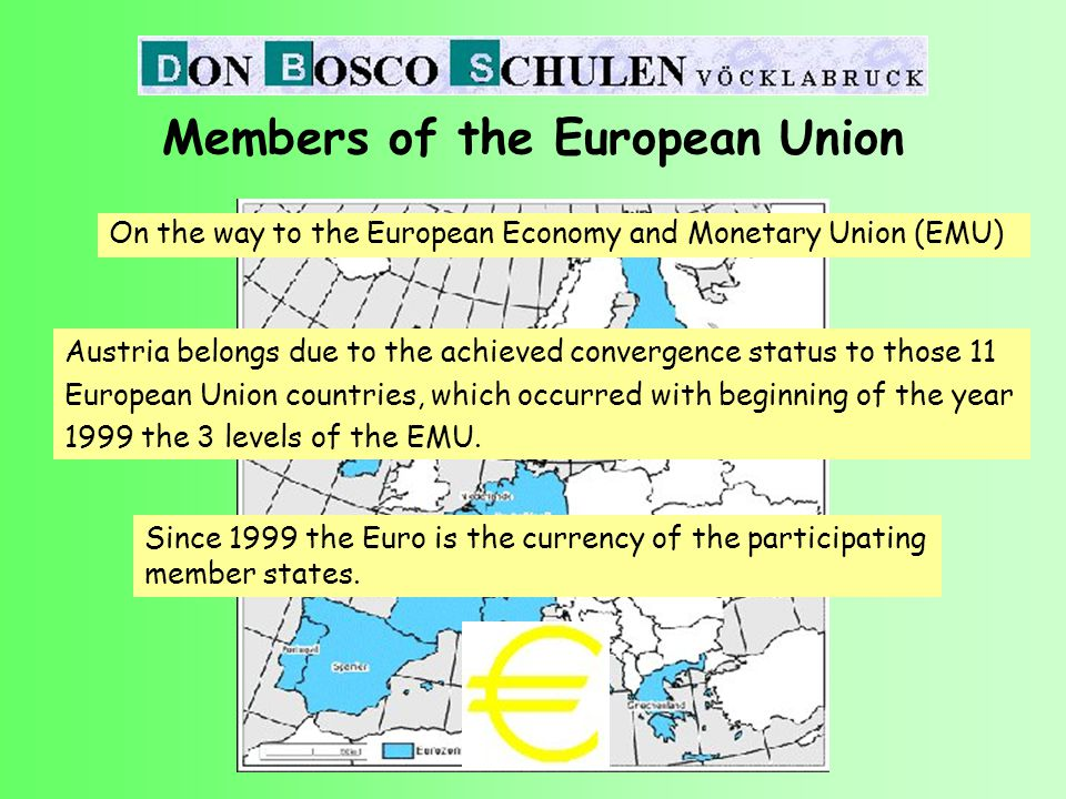 On the way to the European Economy and Monetary Union (EMU) Members of the European Union Austria belongs due to the achieved convergence status to those 11 European Union countries, which occurred with beginning of the year 1999 the 3 levels of the EMU.