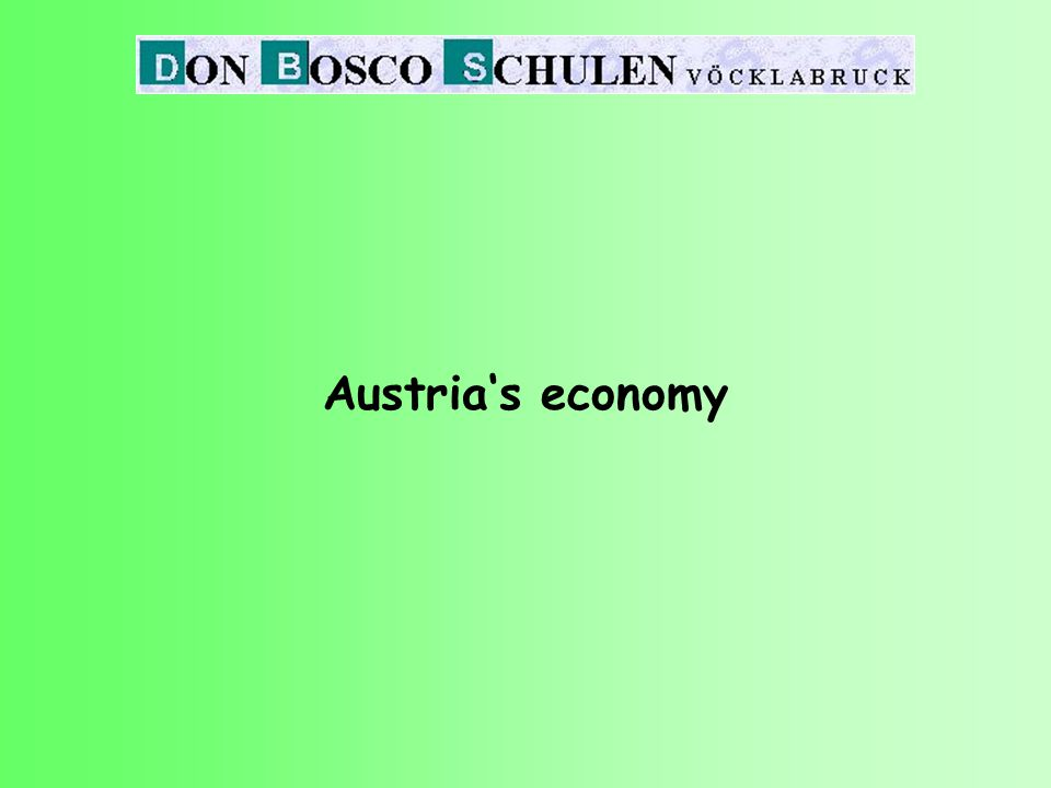 Land of tourism - Austria One of the most important parts of the economy.