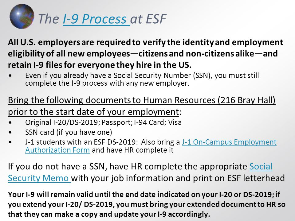 I-9 Process at Syracuse University Have your future employer complete Section A of the Social Security Memo (SU on-campus job) and print on department letterheadSocial Security Memo (SU on-campus job) Bring the following documents to SU's Human Resources (210 Steele Hall) in order to complete the I-9 process and obtain endorsement in Section B.