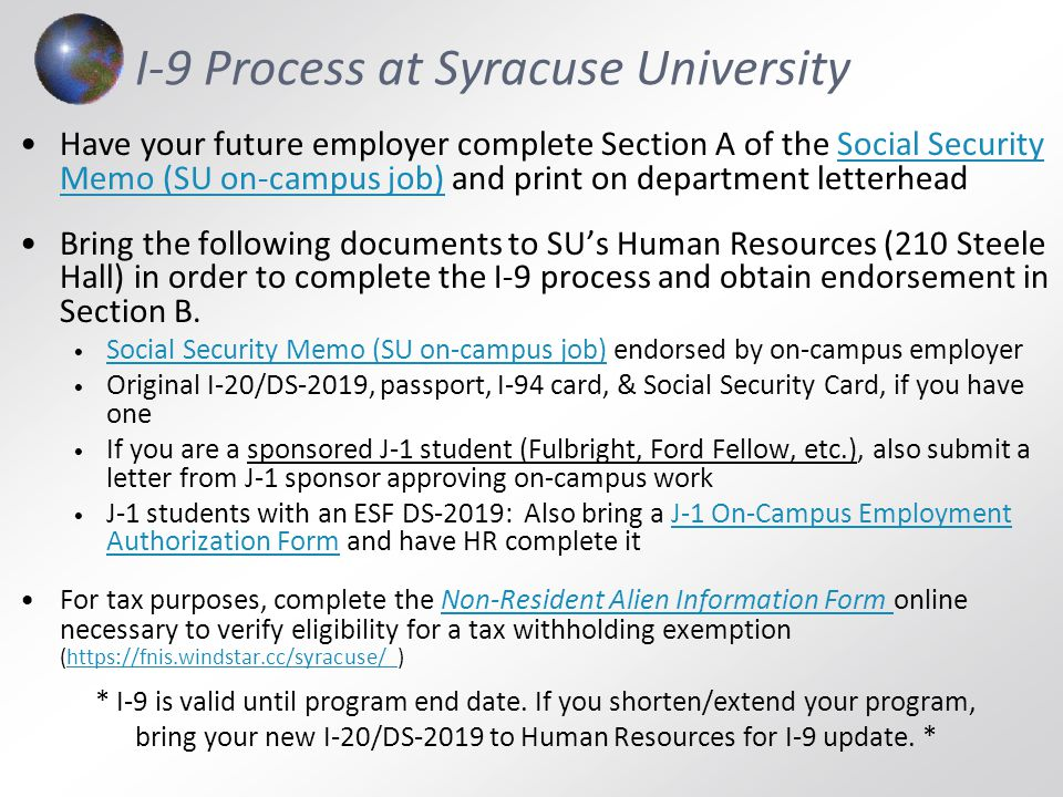 I-9 Process at Syracuse University Have your future employer complete Section A of the Social Security Memo (SU on-campus job) and print on department