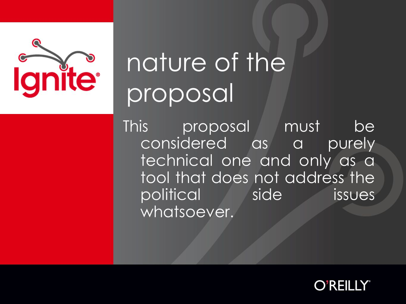 nature of the proposal This proposal must be considered as a purely technical one and only as a tool that does not address the political side issues whatsoever.
