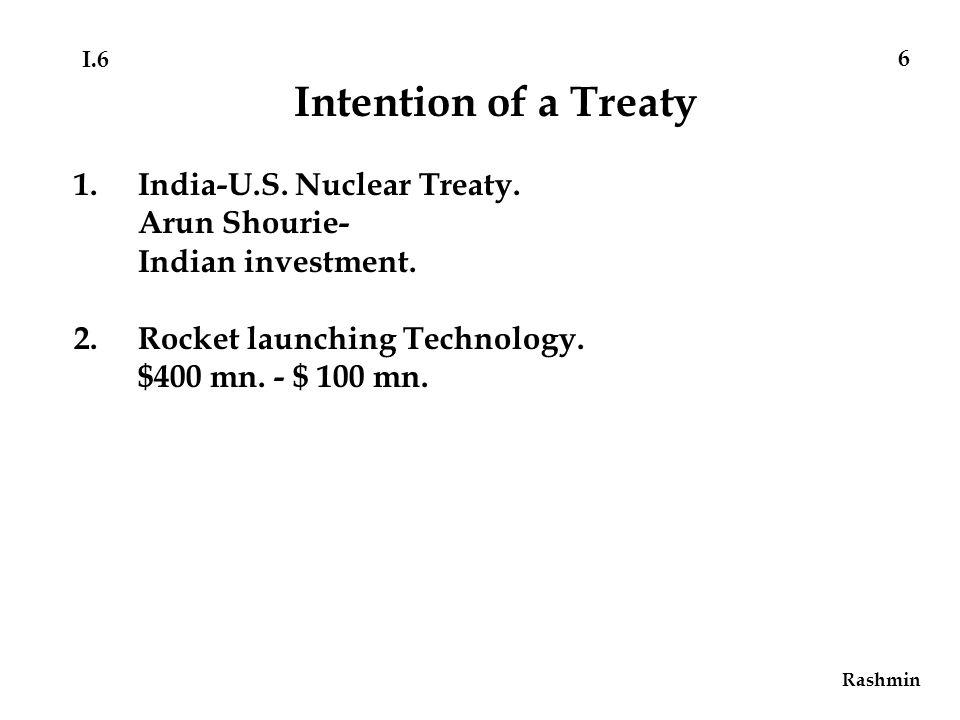 Rashmin 6 Intention of a Treaty 1.India-U.S. Nuclear Treaty.