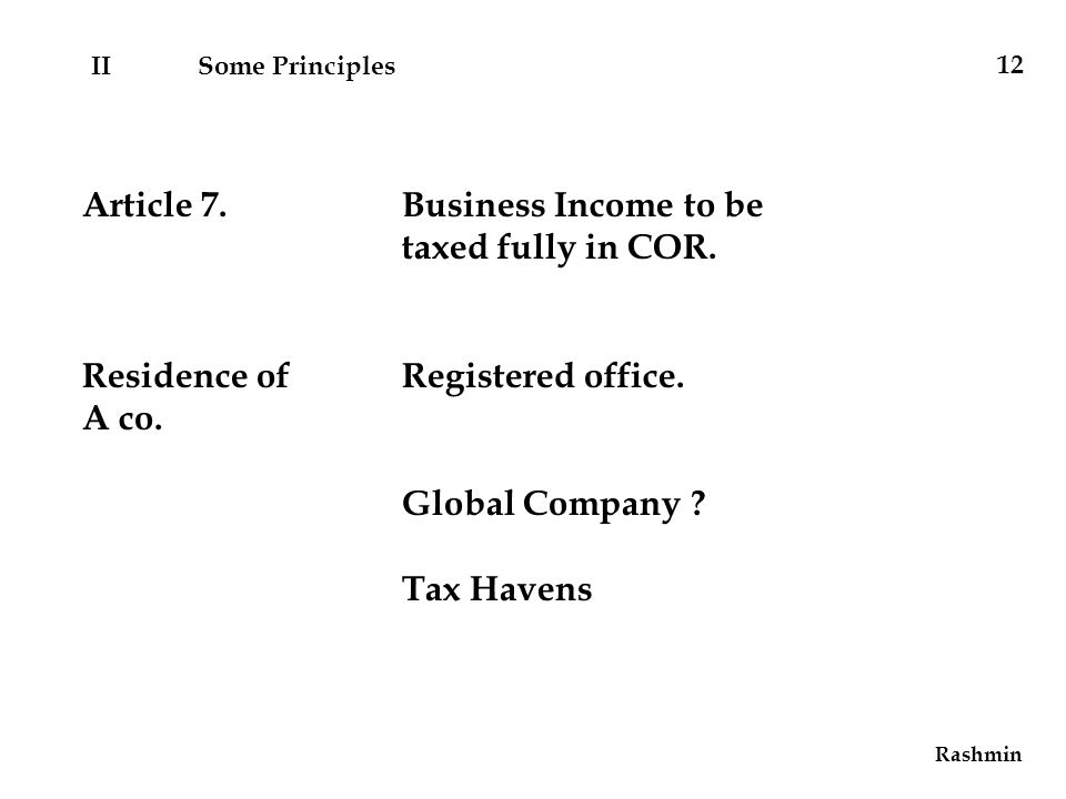 Rashmin 12 Article 7.Business Income to be taxed fully in COR.