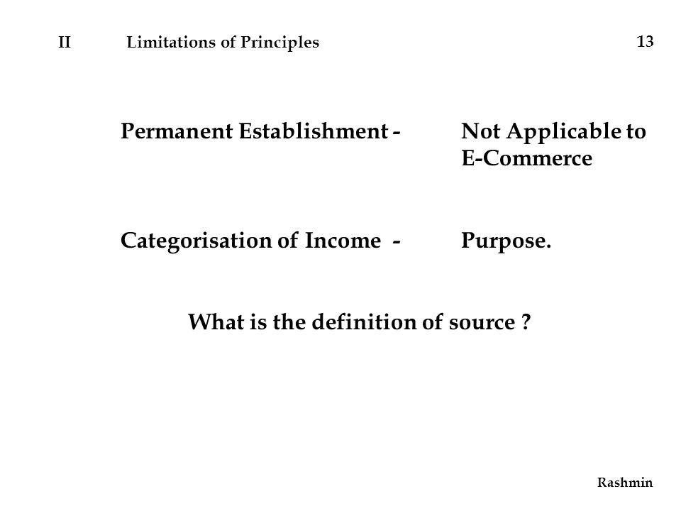 Rashmin Permanent Establishment -Not Applicable to E-Commerce Categorisation of Income -Purpose.