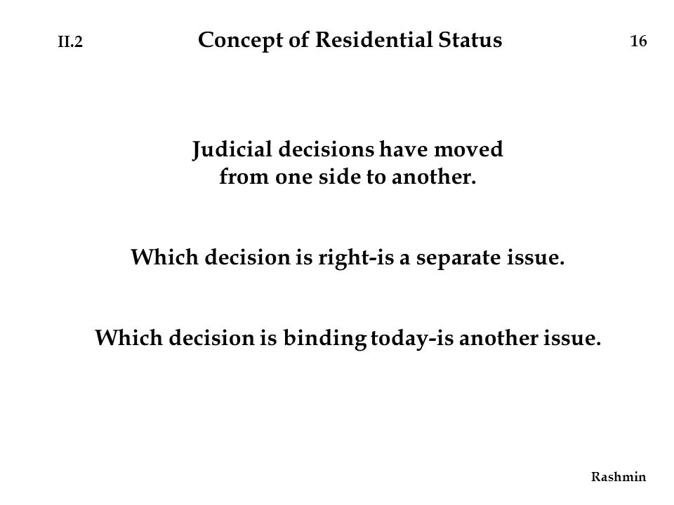 Judicial decisions have moved from one side to another.