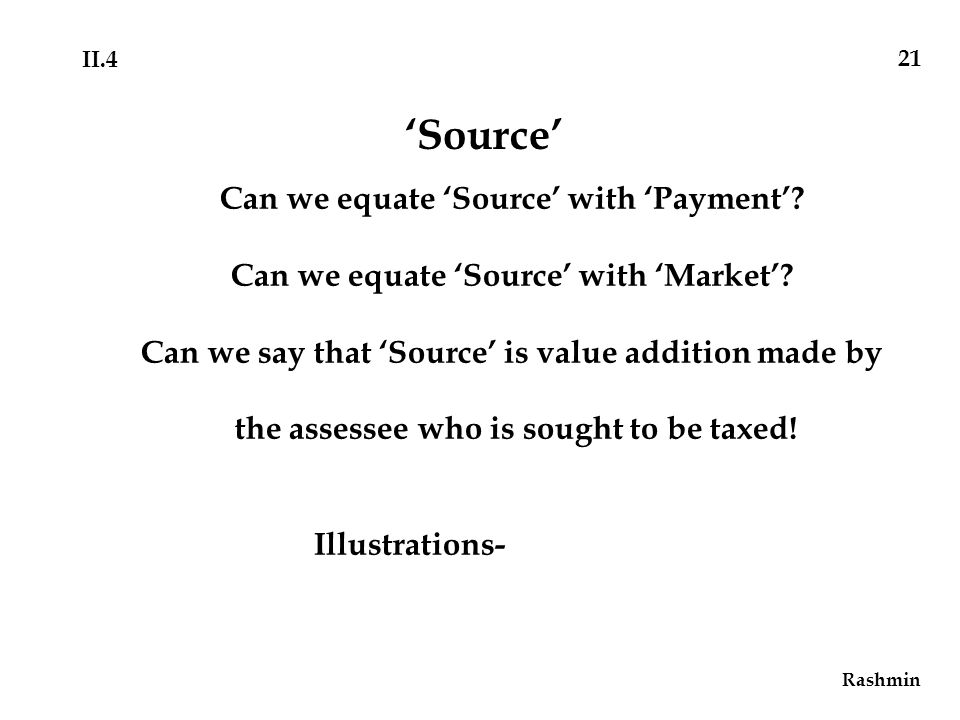 Can we equate 'Source' with 'Payment'. Can we equate 'Source' with 'Market'.