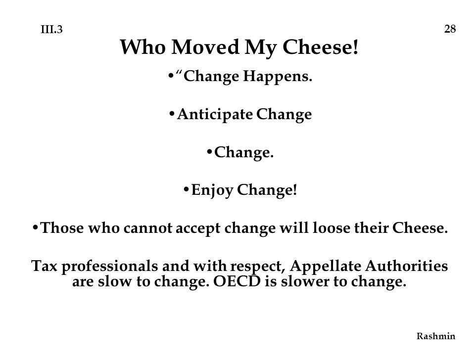 Change Happens. Anticipate Change Change. Enjoy Change.