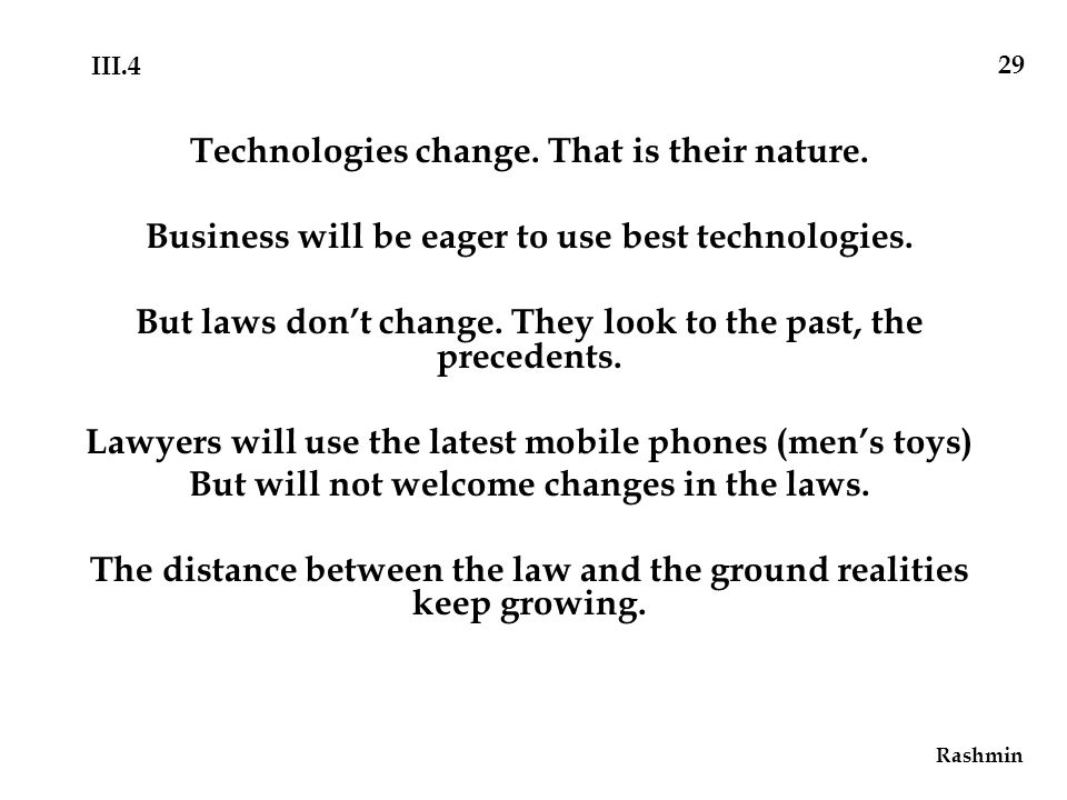Technologies change. That is their nature. Business will be eager to use best technologies.