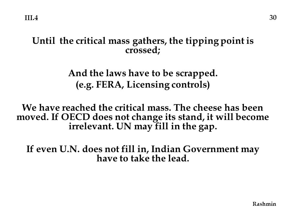 Until the critical mass gathers, the tipping point is crossed; And the laws have to be scrapped.