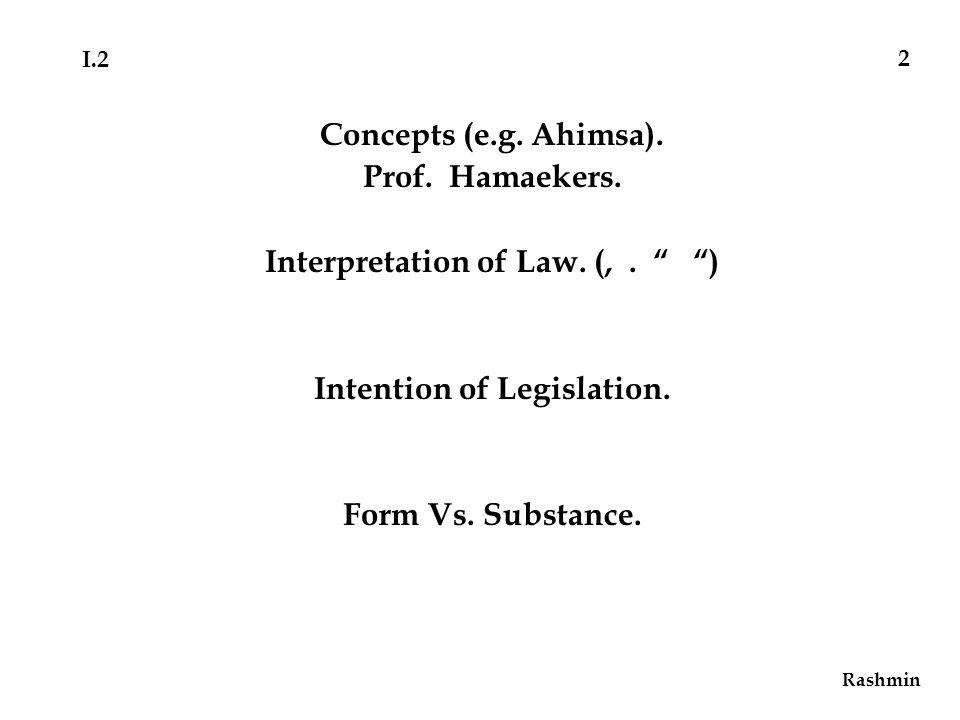 Concepts (e.g. Ahimsa). Prof. Hamaekers. Interpretation of Law.