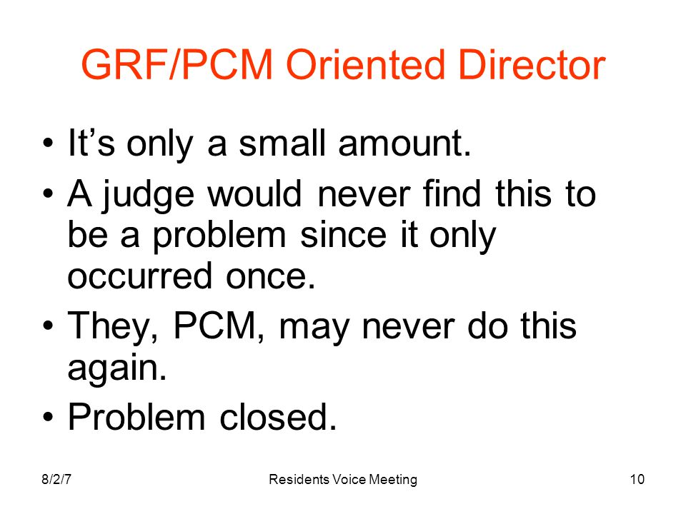 8/2/7Residents Voice Meeting10 GRF/PCM Oriented Director It's only a small amount.