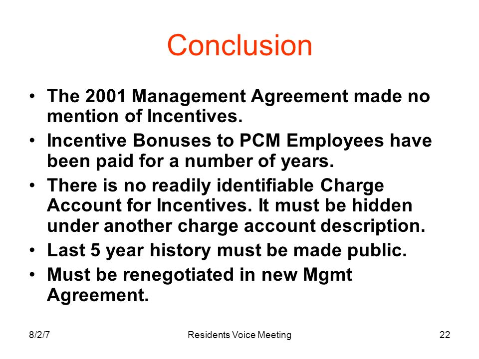 8/2/7Residents Voice Meeting22 Conclusion The 2001 Management Agreement made no mention of Incentives.