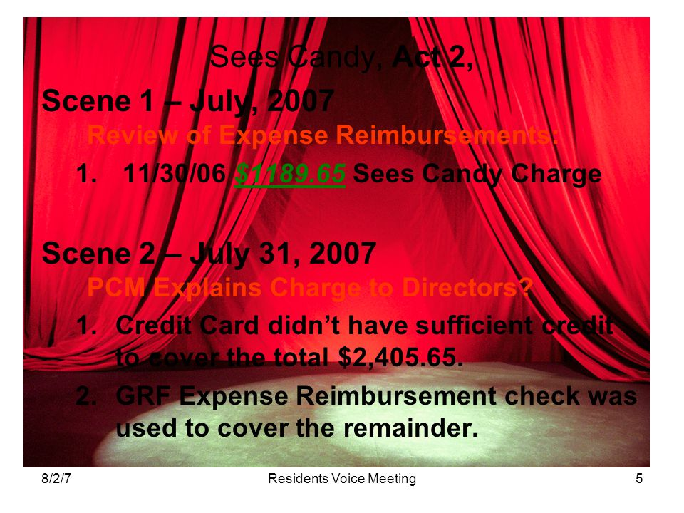 8/2/7Residents Voice Meeting5 Sees Candy, Act 2, Scene 1 – July, 2007 Review of Expense Reimbursements: 1.