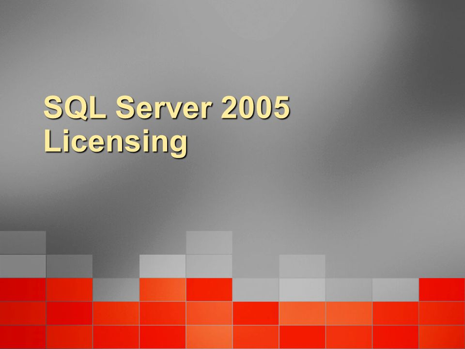 SQL Server 2005 Licensing