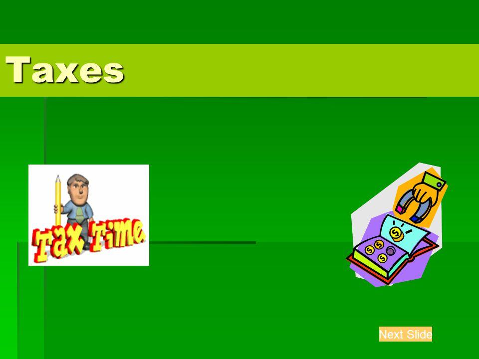 Taxes Next Slide
