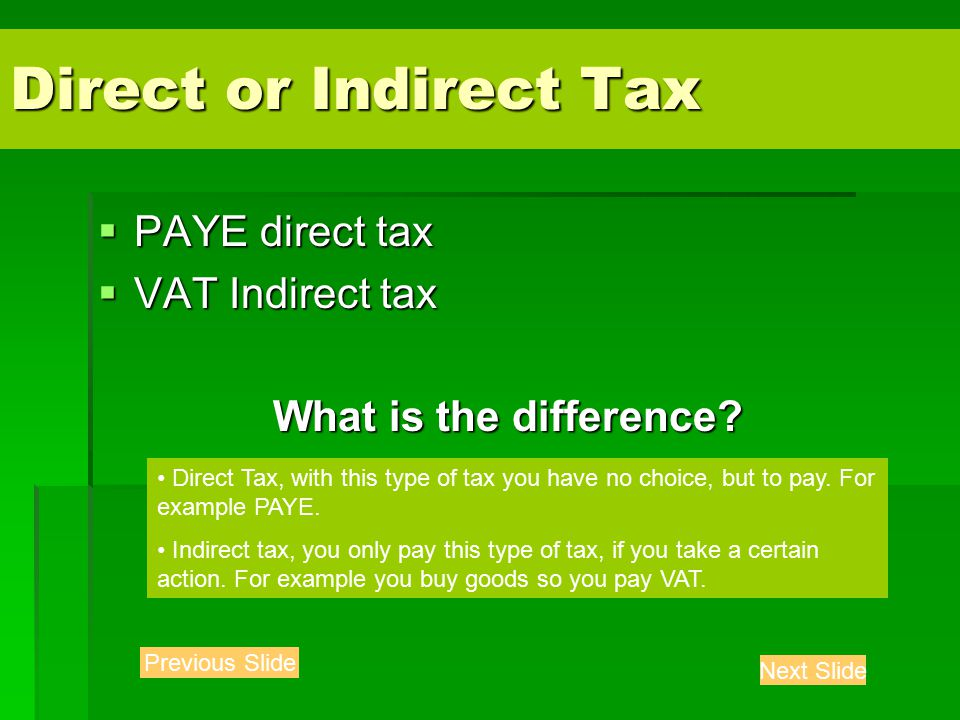 Direct or Indirect Tax  PAYE direct tax  VAT Indirect tax What is the difference.