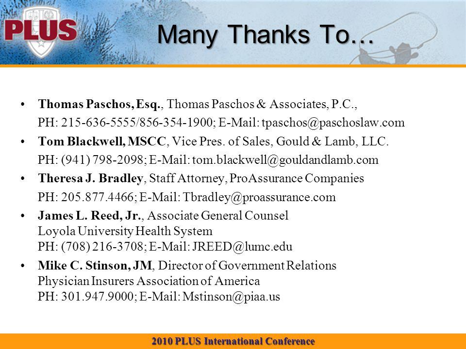 2010 PLUS International Conference Many Thanks To… Thomas Paschos, Esq., Thomas Paschos & Associates, P.C., PH: 215-636-5555/856-354-1900; E-Mail: tpaschos@paschoslaw.com Tom Blackwell, MSCC, Vice Pres.